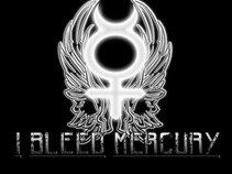 I Bleed Mercury