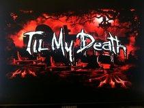 Til My Death