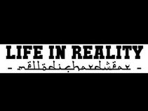 LIFE IN REALITY