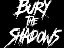 Bury The Shadows