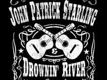 John Patrick Starling & Drownin' River
