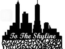 To The Skyline
