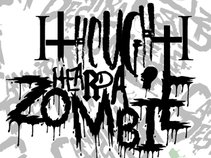 I Thought I Heard A Zombie