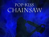 Pop-Kiss Chainsaw