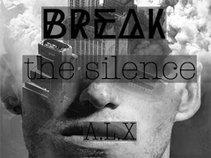 """ Break The Silence ""  A.L.X"