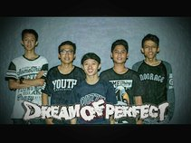 DREAM OF PERFECT