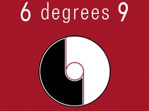 6 DEGREES 9