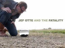 Jef Otte and the Fatality