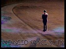 We Need Spacesuits