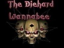 THE DIEHARD WANNABE