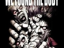 We Found The Body
