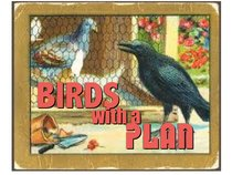 Birds With A Plan