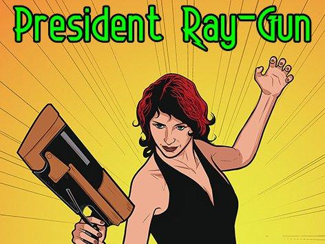 Image for President Ray-Gun