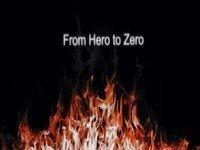 From Hero to Zero