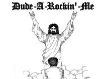 Dude-A-Rockin'-Me