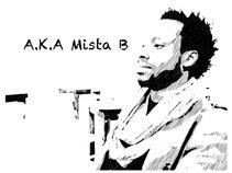 A.K.A Mista B