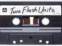 Two Flesh Units