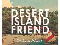 Desert Island Friend