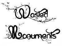 Wasted Monuments