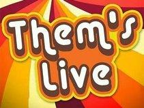 Them's Live
