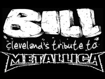 BILL - Cleveland's Tribute to Metallica