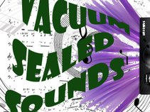 VACUUM SEALED SOUNDS