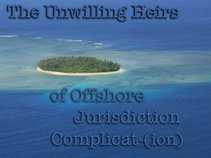 The Unwilling Heirs of Offshore Jurisdiction Complication