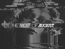 The Most Of August