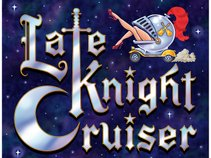 Late Knight Cruiser