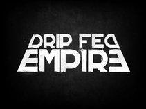 Drip Fed Empire