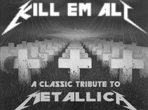 KILL EM ALL-NY's FINEST  METALLICA TRIBUTE