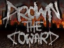Drown the Coward