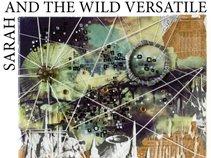 Sarah & the Wild Versatile