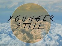 Younger Still
