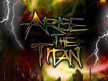 Arise the Titan