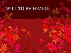Will to be heard