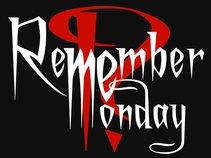 REMEMBER ME MONDAY