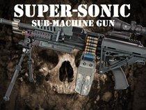 SUPER-SONIC SUB MACHINE GUN
