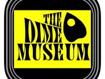 The Dime Museum
