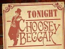 Choosey Beggar