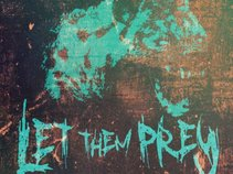 Let Them Prey
