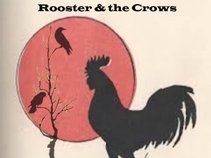 Rooster & The Crows