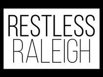 Restless Raleigh