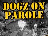 Dogz on Parole