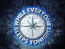 While Everyone Sleeps Tonight