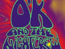 O'K and the Night Crew