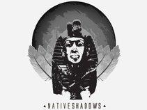 Native Shadows