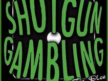 Shotgun Gambling