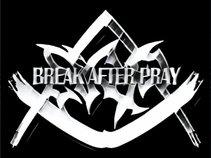 BREAK AFTER PRAY