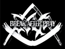 BREAK AFTER PRAY